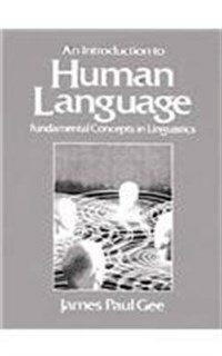 An introduction to human language : fundamental concepts in linguistics