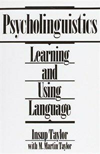 Psycholinguistics : learning and using language