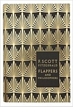 Flappers and Philosophers: The Collected Short Stories of F. Scott Fitzgerald (Hardcover)