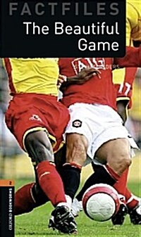 Oxford Bookworms Library Factfiles: Level 2:: The Beautiful Game (Paperback)