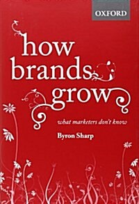 How Brands Grow: What Marketers Dont Know (Hardcover)