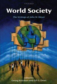 World Society : The Writings of John W. Meyer (Paperback)