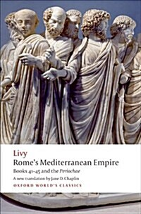 Romes Mediterranean Empire : Books 41-45 and the Periochae (Paperback)