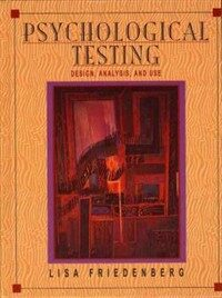 Psychological testing : Design, analysis, and use