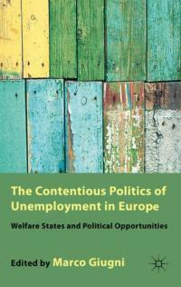 The contentious politics of unemployment in Europe : welfare states and political opportunities