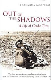Out of the Shadows : A Life of Gerda Taro (Hardcover)