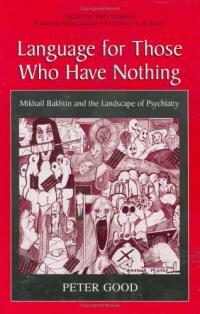 Language for those who have nothing : Mikhail Bakhtin and the landscape of psychiatry