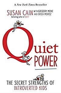 Quiet Power: The Secret Strengths of Introverted Kids (Paperback)