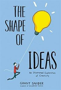 The Shape of Ideas: An Illustrated Exploration of Creativity (Hardcover)