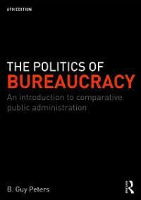 The politics of bureaucracy : an introduction to comparative public administration 6th ed