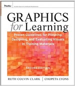 Graphics for Learning : Proven Guidelines for Planning, Designing, and Evaluating Visuals in Training Materials (Paperback, 2nd Edition)