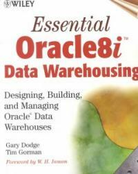 Essential Oracle8i data warehousing : designing, building, and managing Oracle data warehouses