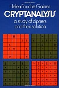 Cryptanalysis: A Study of Ciphers and Their Solution (Paperback)