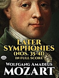 Later Symphonies: Nos. 35-41 in Full Score (Paperback)
