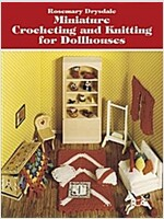 Miniature Crocheting and Knitting for Dollhouses (Paperback)