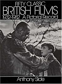 Fifty Classic British Films, 1932-1982 (Paperback)