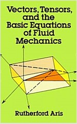 Vectors, Tensors and the Basic Equations of Fluid Mechanics (Paperback)