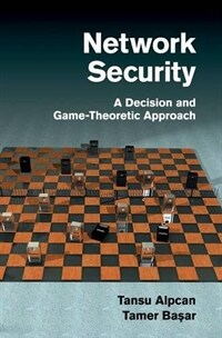 Network security : a decision and game-theoretic approach