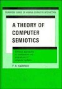 A theory of computer semiotics : semiotic approaches to construction and assessment of computer systems