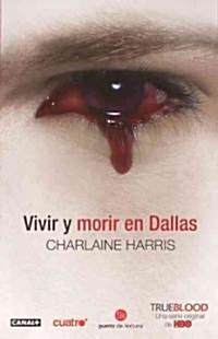 Vivir y morir en Dallas / Living Dead in Dallas (Prebind, Translation, Reprint)