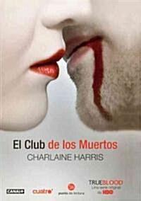 El club de los muertos / Club Dead (Prebind, Translation)