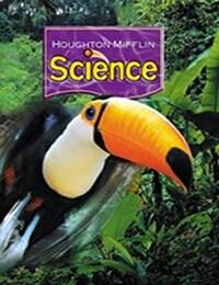 Houghton Mifflin Science: Student Edition Single Volume Level 3 2007 (Hardcover)