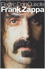 Electric Don Quixote: The Story of Frank Zappa (Paperback, 2 Revised edition)