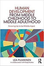 Human Development from Middle Childhood to Middle Adulthood : Growing Up to be Middle-Aged (Paperback)