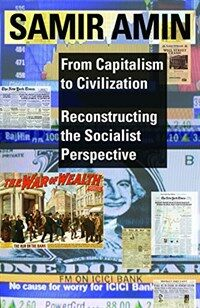 From Capitalism to Civilization: Reconstructing the Socialist Perspective (Paperback)