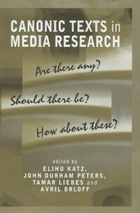 Canonic texts in media research: are there any? should there be? how about these?