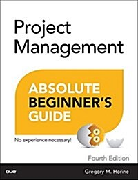 Project Management Absolute Beginners Guide (Paperback, 4)