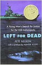 Left for Dead: A Young Man's Search for Justice for the USS Indianapolis (Prebound)