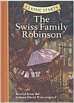 Classic Starts(r) the Swiss Family Robinson (Hardcover)