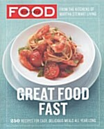 [중고] Everyday Food: Great Food Fast: 250 Recipes for Easy, Delicious Meals All Year Long: A Cookbook (Paperback)