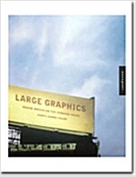 Large Graphics: Design Innovation for Oversized Spaces (Hardcover)