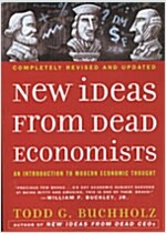 New Ideas from Dead Economists: An Introduction to Modern Economic Thought (Paperback, Revised)