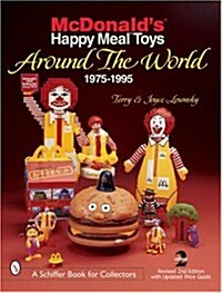 McDonalds(r) Happy Meal(r) Toys Around the World: 1975-1995 (Paperback, 2, Revised)