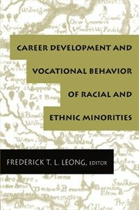 Career development and vocational behavior of racial and ethnic minorities