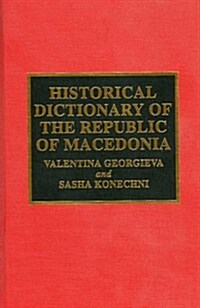 Historical Dictionary of the Republic of Macedonia (Hardcover)