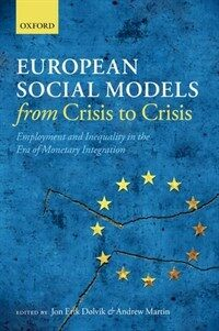 European Social Models From Crisis to Crisis: : Employment and Inequality in the Era of Monetary Integration (Paperback)