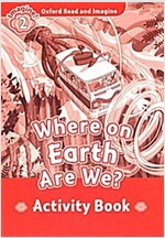 Oxford Read and Imagine: Level 2: Where on Earth are We? Activity Book (Paperback)