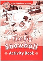 Oxford Read and Imagine: Level 2: The Big Snowball Activity Book (Paperback)