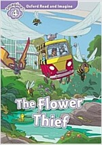 Oxford Read and Imagine: Level 4: The Flower Thief (Paperback)