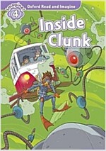 Oxford Read and Imagine: Level 4: Inside Clunk (Paperback)