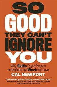 So Good They Can't Ignore You (Paperback)