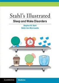 Stahl's Illustrated Sleep and Wake Disorders (Paperback)
