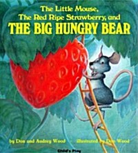 The Little Mouse, the Red Ripe Strawberry and the Big Hungry Bear (Big Book)