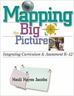 Mapping the Big Picture: Integrating Curriculum and Assessment K-12