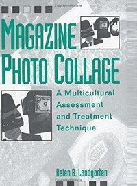 Magazine photo collage : a multicultural assessment and treatment technique