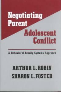 Negotiating parent-adolescent conflict : a behavioral-family systems approach